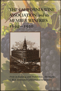 The California Wine Association and Its Member Wineries, 1894-1920